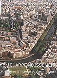 Le 10e arrondissement : itinéraires d'histoire et d'architecture (Paris 80 Quartiers) (French Edition)