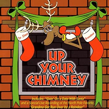Up Your Chimney
