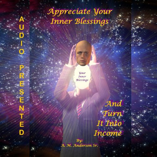 Appreciate Your Inner Blessings and Turn It into Income audiobook cover art