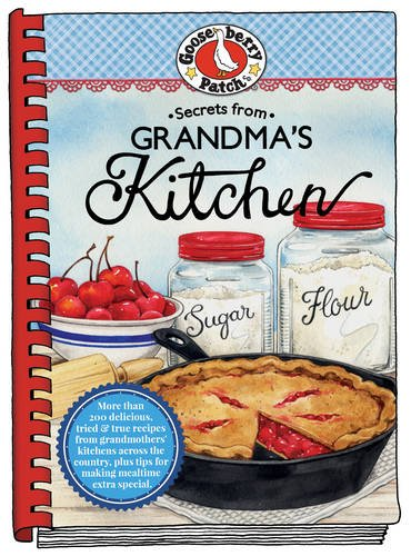 Gooseberry Patch: Secrets from Grandma's Kitchen (Everyday Cookbook Collection)