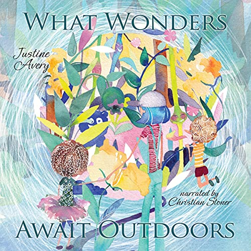 What Wonders Await Outdoors Audiobook By Justine Avery, Liuba Syrotiuk cover art