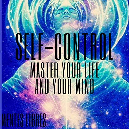 Self-Control: Master Your Life and Your Mind cover art