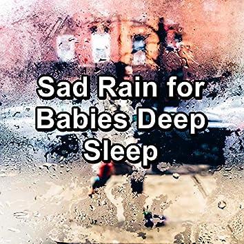 Sad Rain for Babies Deep Sleep