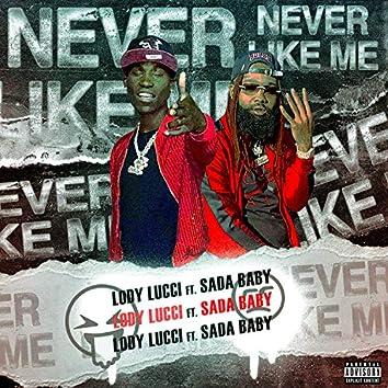 Never Like Me (feat. Sada Baby)
