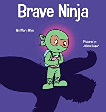 Download Brave Ninja: A Children's Book About Courage (Ninja Life Hacks) PDF