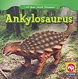 Ankylosaurus (Let s Read About Dinosaurs)