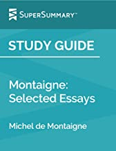Study Guide: Montaigne: Selected Essays by Michel de Montaigne (SuperSummary)
