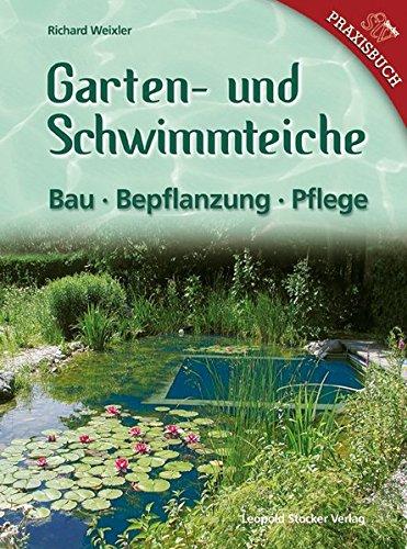 Garten- & Schwimmteiche: Bau - Bepflanzung - Pflege