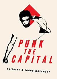 Punk the Capital: Building a Sound Movement arrives on Blu-ray, DVD June 12 from Wienerworld