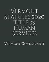 Vermont Statutes 2020 Title 33 Human Services