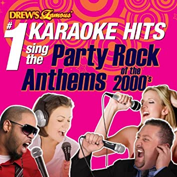 Drew's Famous #1 Karaoke Hits: Sing the Party Rock Anthems of the 2000's