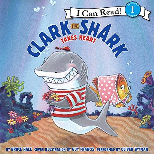 Clark the Shark Takes Heart audiobook cover art