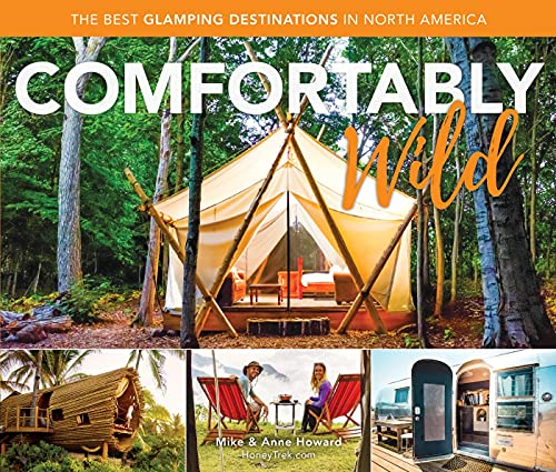 Comfortably Wild: The Best Glamping Destinations in North America (English Edition)