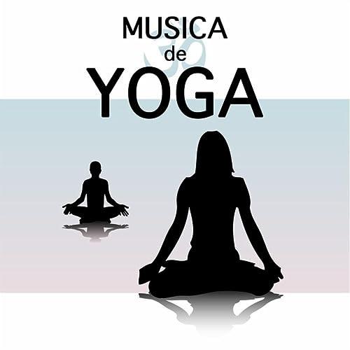 Musica de Yoga - Musica para Yoga y Musica para Relajarse y ...