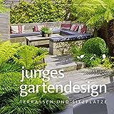 Junges Gartendesign - Terrassen und Sitzplätze (Garten- und Ideenbücher BJVV)