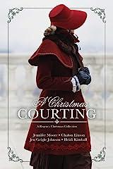 A Christmas Courting Kindle Edition
