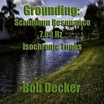 Grounding: Schumann Resonance 7.83 Isochronic Tones