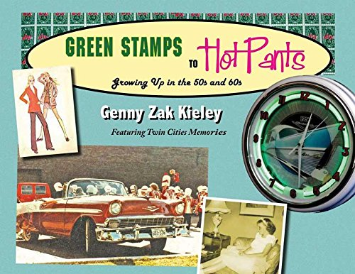 Compare Textbook Prices for Green Stamps to Hot Pants: Growing Up in the 50s and 60s Illustrated Edition ISBN 9781932472738 by Zak Kieley, Genny