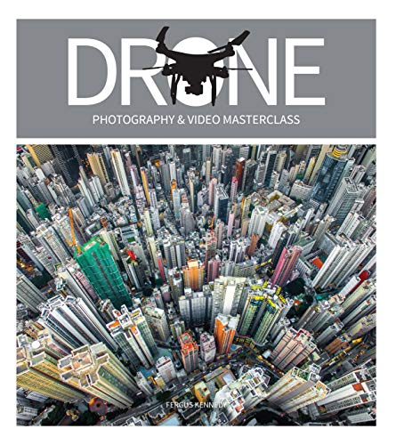 Drone Photography & Video Masterclass (English Edition)