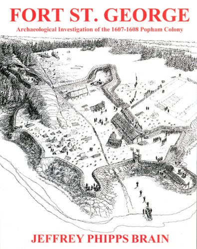 Fort St. George: Archaeological Investigation of the 1607-1608 Popham Colony