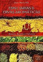 Especiarias & ervas aromáticas: História, botânica e culinária