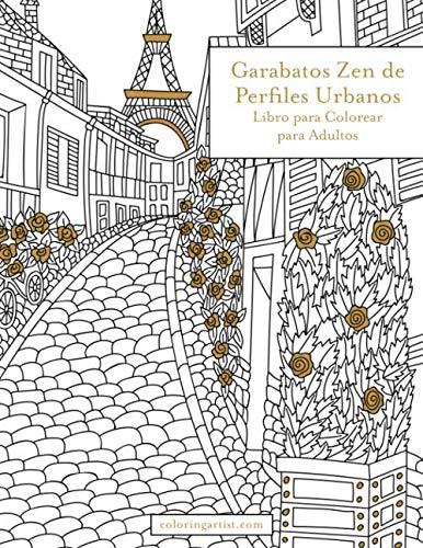 Garabatos zen de perfiles urbanos libro para colorear para adultos