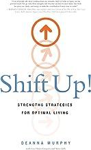 Shift Up!: Strengths Strategies for Optimal Living