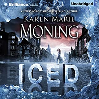 Iced     A Dani O' Malley Novel, Book 1              Written by:                                                                                                                                 Karen Marie Moning                               Narrated by:                                                                                                                                 Phil Gigante,                                                                                        Natalie Ross                      Length: 14 hrs and 46 mins     9 ratings     Overall 4.6