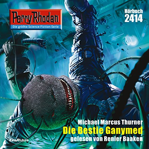 Die Bestie Ganymed     Perry Rhodan 2414              Written by:                                                                                                                                 Michael Marcus Thurner                               Narrated by:                                                                                                                                 Renier Baaken                      Length: 3 hrs and 47 mins     Not rated yet     Overall 0.0