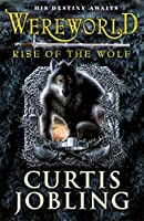 Wereworld: Rise Of The Wolf by Curtis Jobling(2011-03-01)