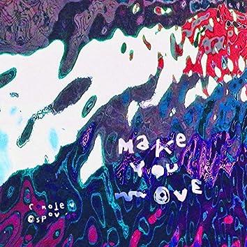 Make You Move