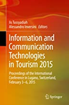 Information and Communication Technologies in Tourism 2015: Proceedings of the International Conference in Lugano, Switzerland, February 3 - 6, 2015