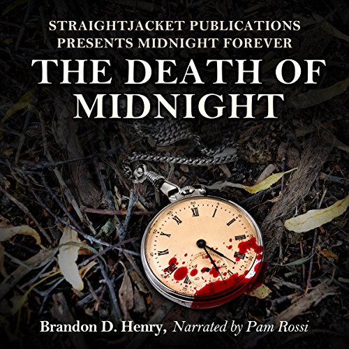 StraightJacket Publications Presents Midnight Forever: The Death of Midnight audiobook cover art