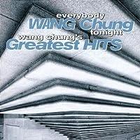 Everybody Wang Chung Tonight - Greatest Hits by Wang Chung