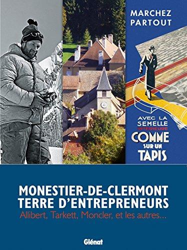Monestier-de-Clermont terre d'entrepreneurs: Allibert,Tarkett, Moncler et les autres...