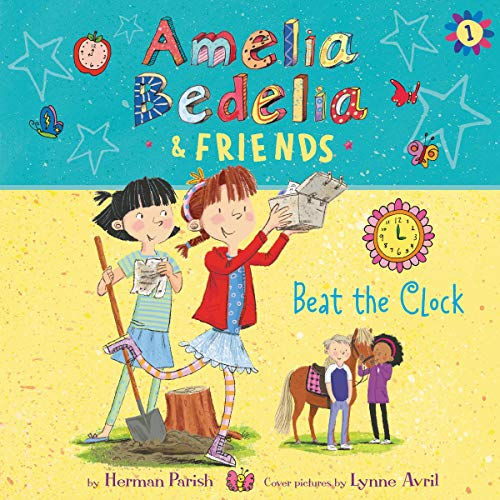Amelia Bedelia & Friends Beat the Clock: Amelia Bedelia & Friends, Book 1
