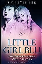 Little Girl Blu The JonBenét Inside Circle Theory