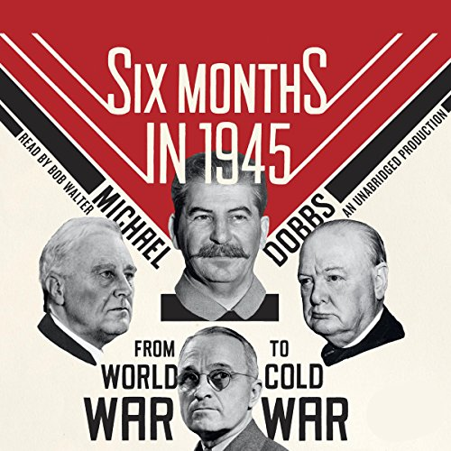 Six Months in 1945 audiobook cover art