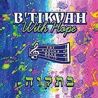 B'Tikvah - With Hope