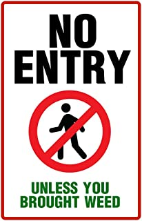Warning No Entry Unless Your Brought Weed Funny College Laminated Dry Erase Sign Poster 12x18