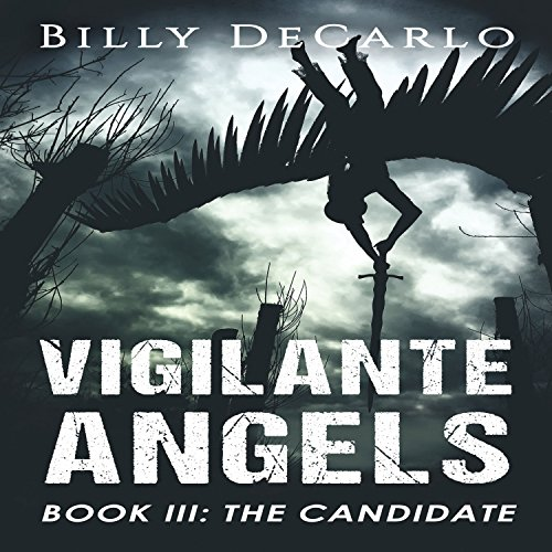 Vigilante Angels Book III: The Candidate audiobook cover art