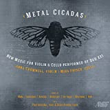 Metal Cicadas: New Music for Violin & Cello Performed by Duo XXI
