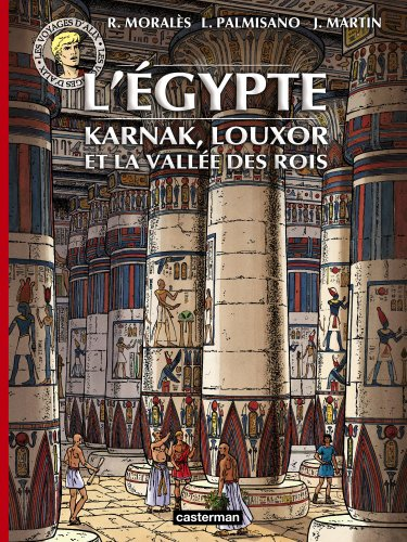 Les voyages d'Alix : L'Egypte : Karnac, Louxor et la Vallée des rois