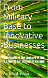 From Military Base to Innovative Businesses: Aftermath of the Closure of the U.S. Naval Air Station in Iceland (English Edition)