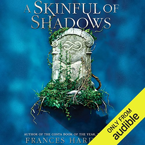 A Skinful of Shadows                   By:                                                                                                                                 Frances Hardinge                               Narrated by:                                                                                                                                 Hallie Ricardo                      Length: 12 hrs and 4 mins     20 ratings     Overall 4.4