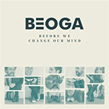 beoga before we change our mind