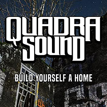 Build Yourself a Home