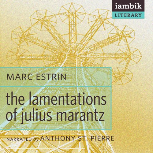 The Lamentations of Julius Marantz audiobook cover art