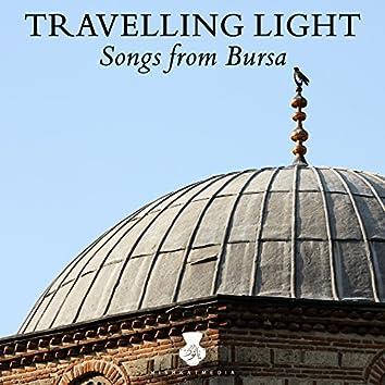 Travelling Light: Songs from Bursa (feat. Bursa Turk Muzigi Toplulugu)