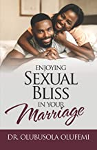 Enjoying Sexual Bliss in Your Marriage